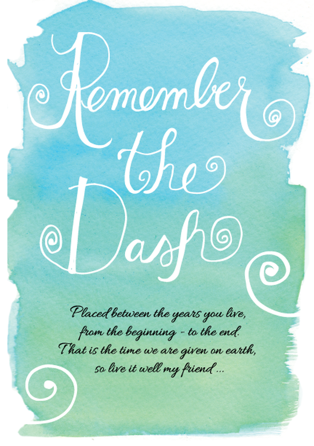 Remember The Dash poem by Linda Ellis, art interpretation by Caryn Dahm